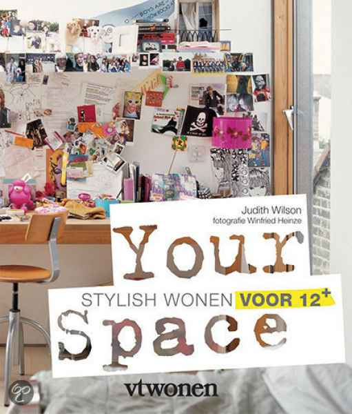 Your space : creëer thuis je ideale kamer