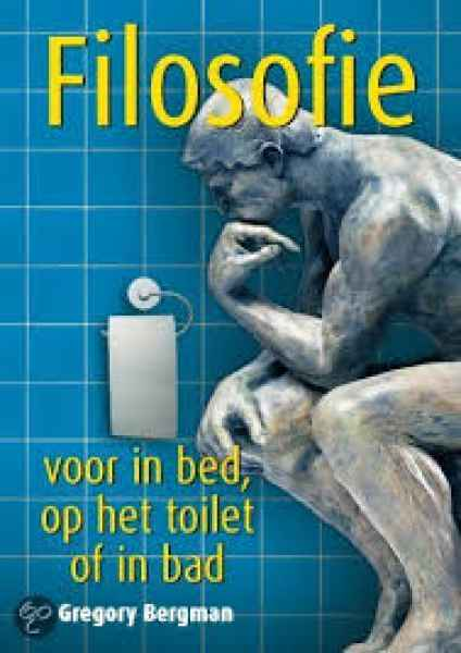 Filosofie voor in bed,op het toilet of in ba