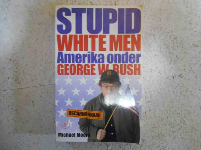 Stupid white men Amerika onder George Bush