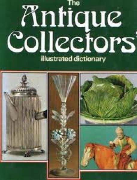 The antique collectors' illustrated dictionary