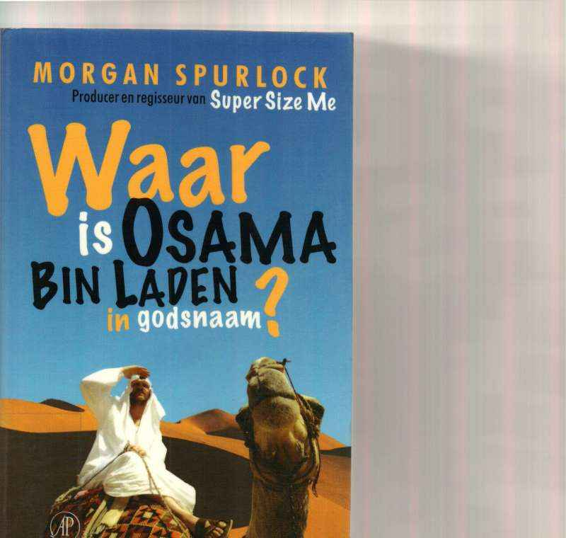 WAAR IS OSAMA BIN LADEN IN GODSNAAM?
